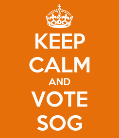 Poster: KEEP CALM AND VOTE SOG