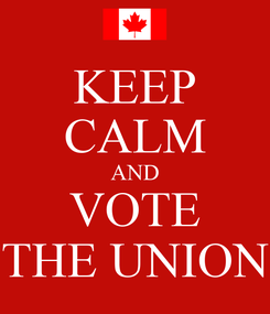 Poster: KEEP CALM AND VOTE THE UNION