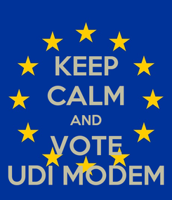 Poster: KEEP CALM AND VOTE UDI MODEM
