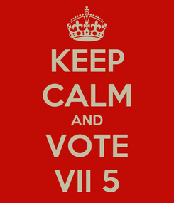 Poster: KEEP CALM AND VOTE VII 5