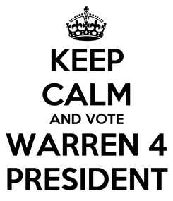 Poster: KEEP CALM AND VOTE WARREN 4 PRESIDENT