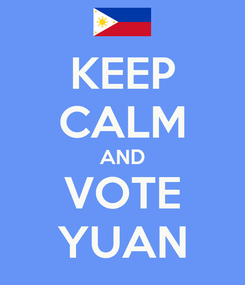 Poster: KEEP CALM AND VOTE YUAN
