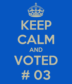 Poster: KEEP CALM AND VOTED # 03