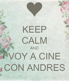 Poster: KEEP CALM AND VOY A CINE CON ANDRES