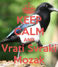 Poster: KEEP CALM AND Vrati Svraki Mozak