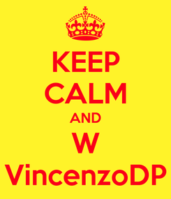 Poster: KEEP CALM AND W VincenzoDP