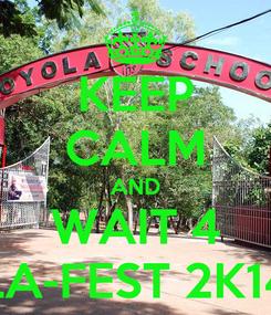 Poster: KEEP CALM AND WAIT 4 LA-FEST 2K14
