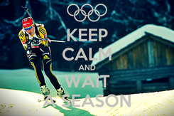 Poster: KEEP CALM AND WAIT A SEASON