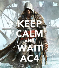 Poster: KEEP CALM AND WAIT AC4