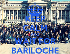 Poster: KEEP CALM AND WAIT FOR BARILOCHE
