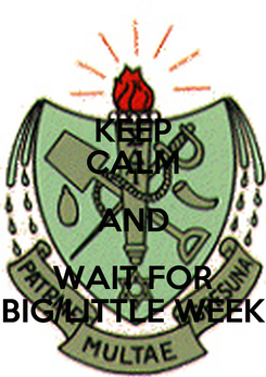 Poster: KEEP CALM AND WAIT FOR BIG/LITTLE WEEK