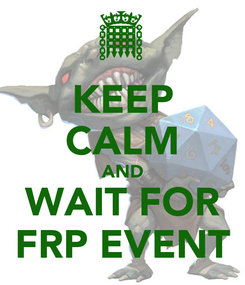 Poster: KEEP CALM AND WAIT FOR FRP EVENT