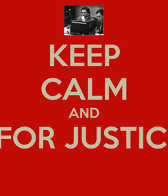 Poster: KEEP CALM AND WAIT FOR JUSTICE DAY