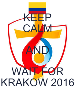 Poster: KEEP CALM AND WAIT FOR KRAKOW 2016