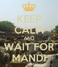 Poster: KEEP CALM AND WAIT FOR MANDI