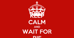 Poster: KEEP CALM AND WAIT FOR RIF