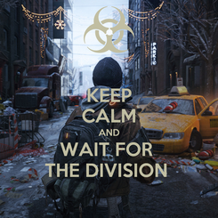 Poster: KEEP CALM AND WAIT FOR  THE DIVISION