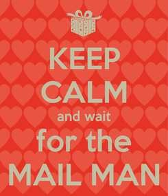 Poster: KEEP CALM and wait for the MAIL MAN