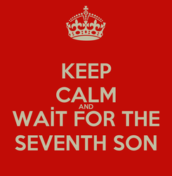 Poster: KEEP CALM AND WAİT FOR THE SEVENTH SON