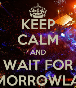Poster: KEEP CALM AND WAIT FOR TOMORROWLAND