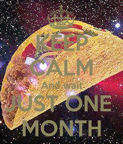 Poster: KEEP CALM And wait JUST ONE  MONTH