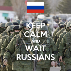 Poster: KEEP CALM AND WAIT RUSSIANS