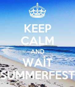 Poster: KEEP CALM AND WAİT SUMMERFEST