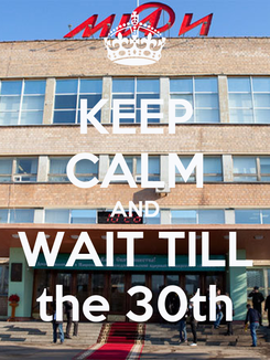 Poster: KEEP CALM AND WAIT TILL the 30th