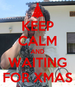 Poster: KEEP CALM AND WAITING FOR XMAS