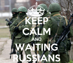 Poster: KEEP CALM AND WAITING RUSSIANS