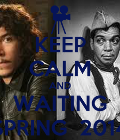Poster: KEEP CALM AND WAITING SPRING  2014