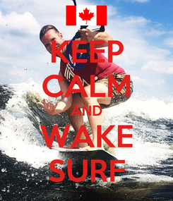 Poster: KEEP CALM AND WAKE SURF