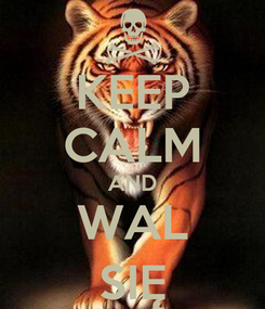 Poster: KEEP CALM AND WAL SIĘ