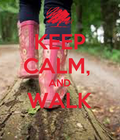 Poster: KEEP CALM,  AND WALK
