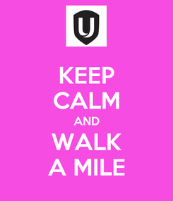 Poster: KEEP CALM AND WALK A MILE