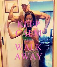 Poster: KEEP CALM AND WALK AWAY