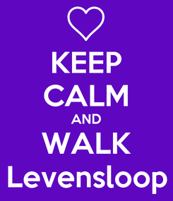 Poster: KEEP CALM AND WALK Levensloop