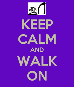 Poster: KEEP CALM AND WALK ON
