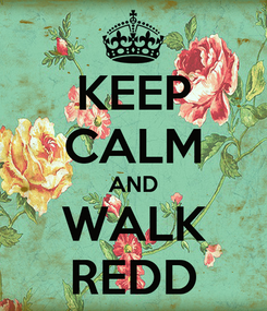 Poster: KEEP CALM AND WALK REDD