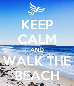 Poster: KEEP CALM AND WALK THE BEACH