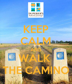 Poster: KEEP CALM AND WALK  THE CAMINO