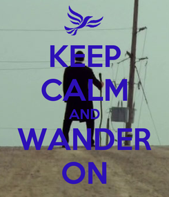 Poster: KEEP CALM AND WANDER ON