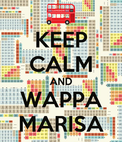 Poster: KEEP CALM AND WAPPA MARISA