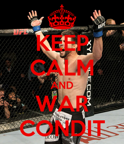 Poster: KEEP CALM AND WAR CONDIT