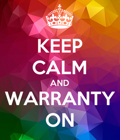 Poster: KEEP CALM AND WARRANTY ON