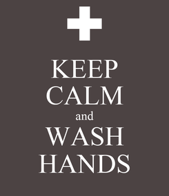 Poster: KEEP CALM and WASH HANDS
