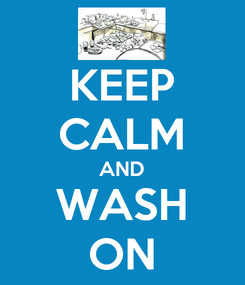 Poster: KEEP CALM AND WASH ON