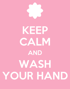 Poster: KEEP CALM AND WASH YOUR HAND