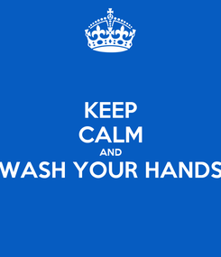 Poster: KEEP CALM AND WASH YOUR HANDS