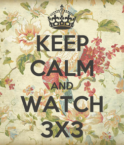 Poster: KEEP CALM AND WATCH 3X3